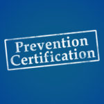New Page: Information for Prevention Certification